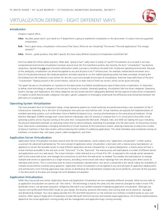F5 WHITE PAPER - BY ALAN MURPHY - F5 TECHNICAL MARKETING MANAGER, SECURITY 1 VIRTUALIZATION DEFINED - EIGHT DIFFERENT WAYS...