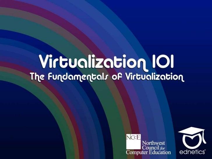 NCCE 2011 - Virtualization 101: The Fundamentals of Virtualization