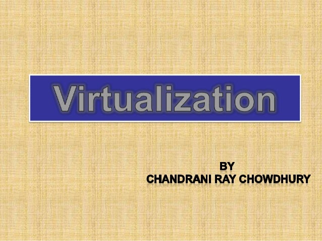 Contents  Introduction  Virtualization Architecture.  Virtualization Techniques .  Full Virtualization. What is? Typ...