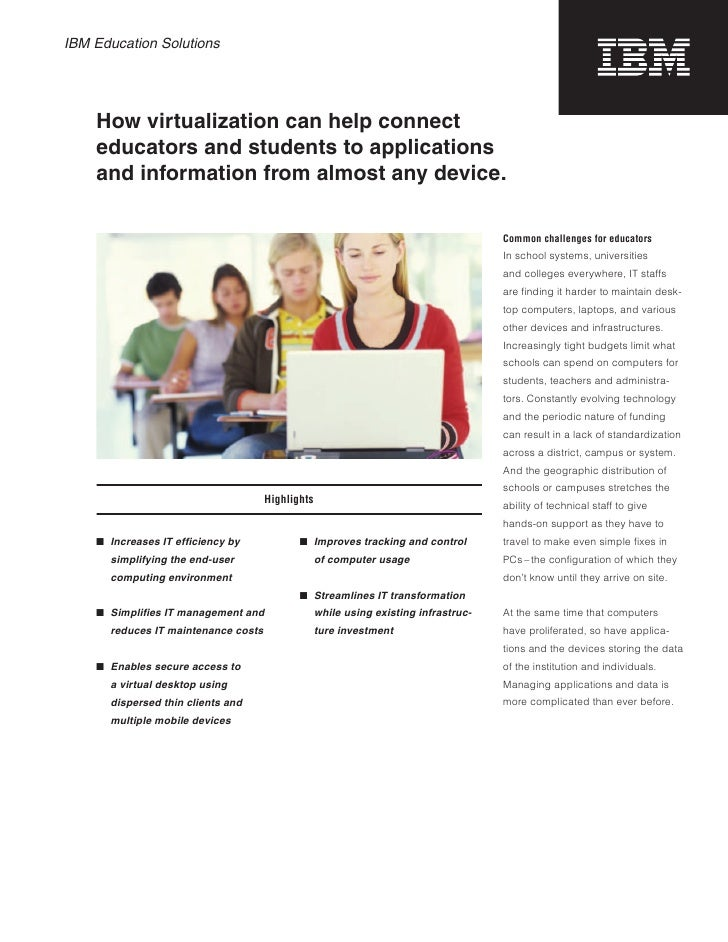 IBM Education Solutions         How virtualization can help connect     educators and students to applications     and inf...