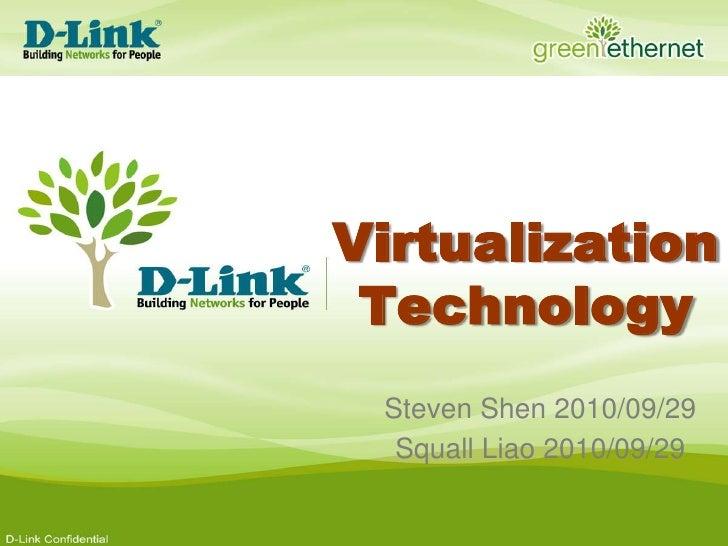 Virtualization Technology<br />Steven Shen 2010/09/29<br />Squall Liao 2010/09/29<br />
