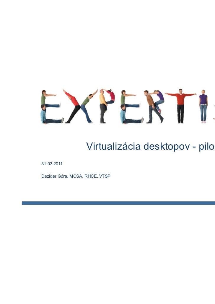 S&T: Virtualizácia desktopov - pilot