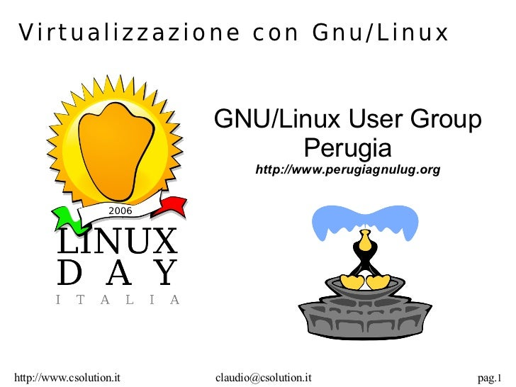 Virtualizzazione con Gnu/Linux                          GNU/Linux User Group                                Perugia       ...