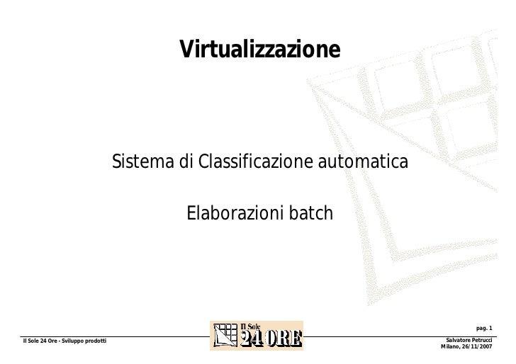 Virtualizzazione Sistema di Classificazione automatica Elaborazioni batch
