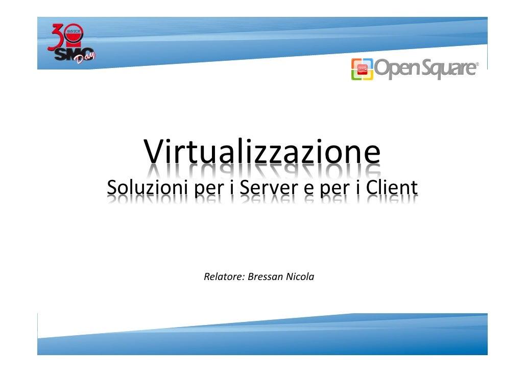 Virtualizzazione: soluzioni per Server e Client