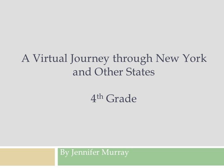 A Virtual Journey through New York and Other States4th Grade<br />By Jennifer Murray<br />