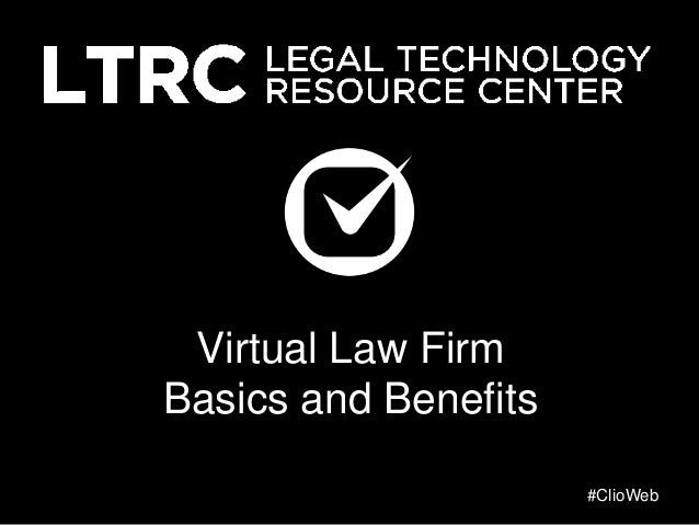 Virtual Law Firm Basics and Benefits #ClioWeb