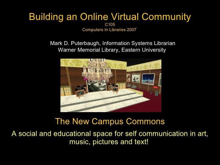 The New Campus Commons A social and educational space for self communication in art, music, pictures and text!   Building ...