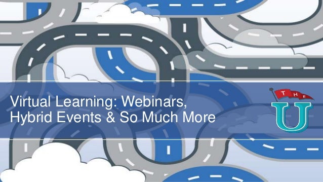 """""""Virtual Learning: Webinars, Hybrid Events & So Much More"""""""