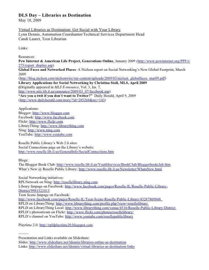 DLS Day – Libraries as Destination May 18, 2009  Virtual Libraries as Destination: Get Social with Your Library Lynn Denni...
