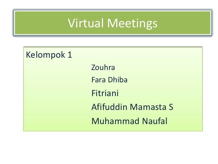 Virtual MeetingsKelompok 1             Zouhra             Fara Dhiba             Fitriani             Afifuddin Mamasta S ...