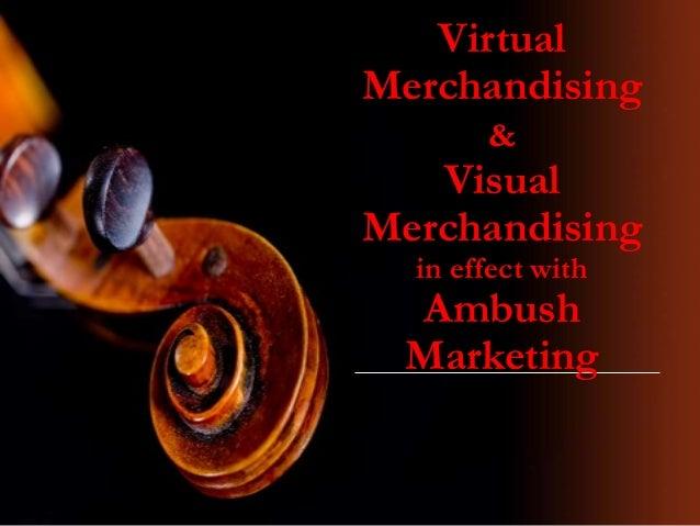 Virtual merchandising & visual merchandising  in effect with ambush marketing