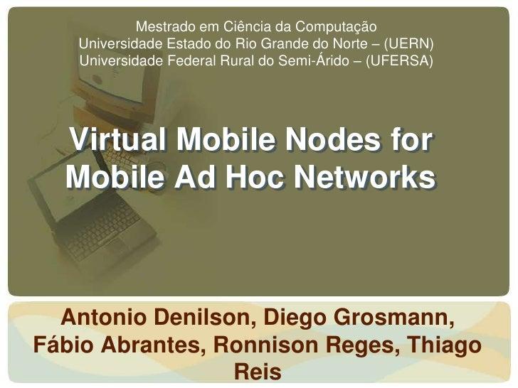 Mestrado em Ciência da Computação   Universidade Estado do Rio Grande do Norte – (UERN)   Universidade Federal Rural do Se...