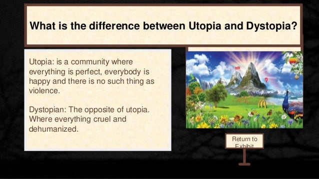 dystopia vs utopia a clockwork Comparison with what we have, and the utopian satire or parody, which   element of the greater clockwork of society, thereby engulfing human beings and  their.