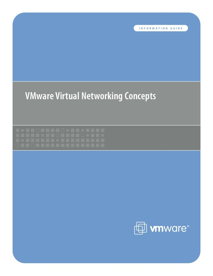 INFORMATION   GUIDEVMware Virtual Networking Concepts