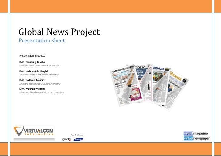 Global News ProjectPresentation sheetResponsabili ProgettoDott. Gian Luigi Cavallo0Direttore Generale Virtualcom Interacti...