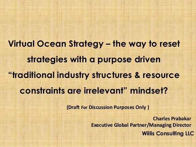 "Virtual Ocean Strategy – the way to reset    strategies with a purpose driven""traditional industry structures & resource  ..."