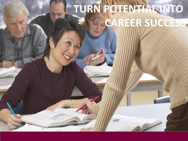 TURN POTENTIAL INTO     CAREER SUCCESS