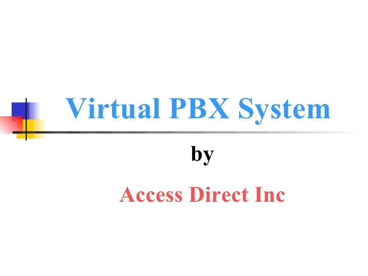 Virtual PBX System  by Access Direct Inc