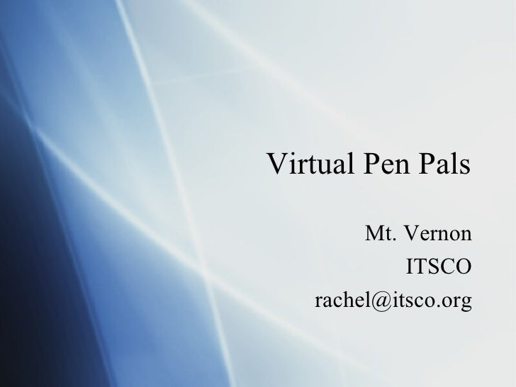 Virtual Pen Pals          Mt. Vernon             ITSCO    rachel@itsco.org