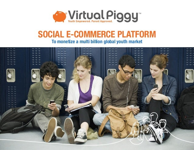SOCIAL E-COMMERCE PLATFORM   To monetize a multi billion global youth market                                               1