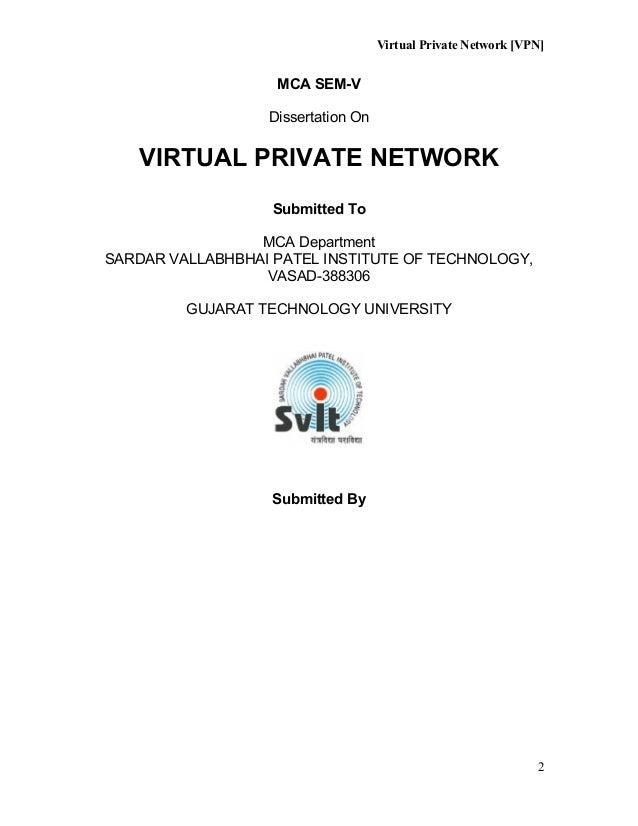 Virtual Private Network [VPN] MCA SEM-V Dissertation On VIRTUAL PRIVATE NETWORK Submitted To MCA Department SARDAR VALLABH...