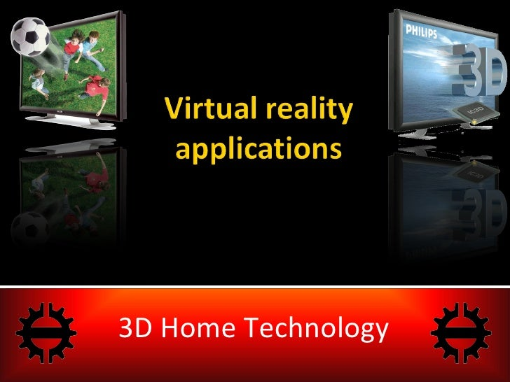 Virtual Reality 3D home applications