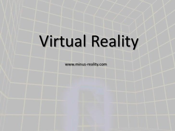 Virtual Reality<br />www.minus-reality.com<br />