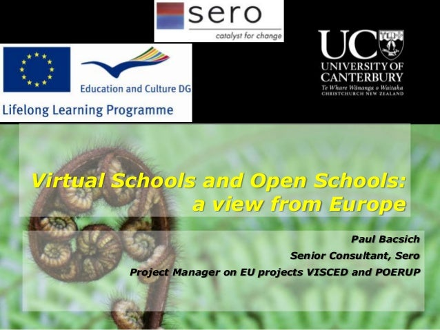 Virtual Schools and Open Schools:               a view from Europe                                            Paul Bacsich...