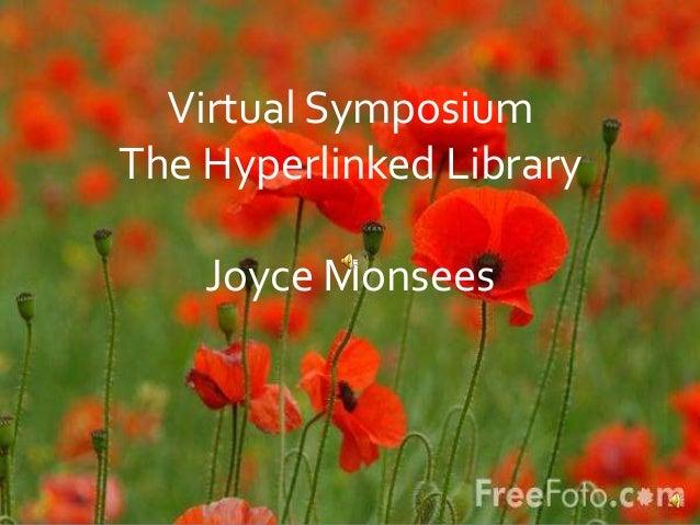 Virtual SymposiumThe Hyperlinked LibraryVirtual SymposiumThe Hyperlinked LibraryJoyce Monsees