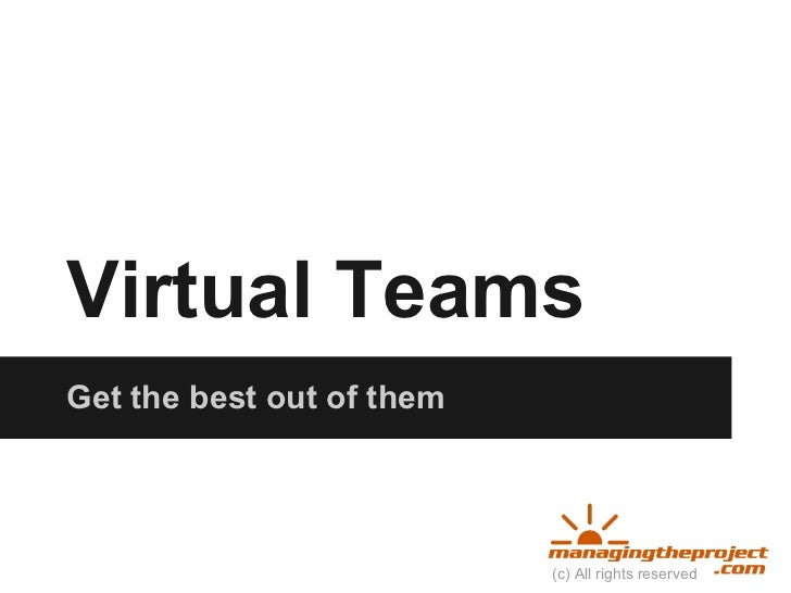 Virtual TeamsGet the best out of them                           (c) All rights reserved