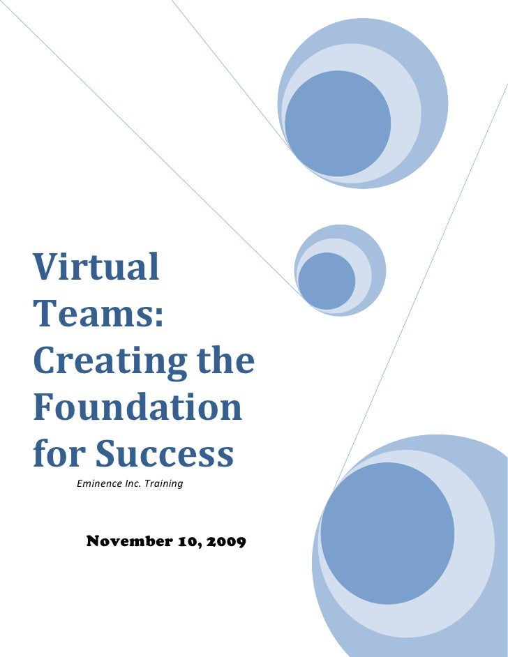 Virtual Teams: Creating the Foundation for Success                 Eminence Inc. Training             November 10, 2009<br...