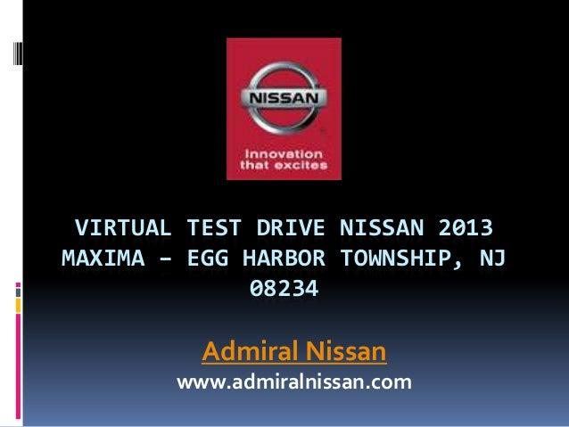 Virtual Test Drive Nissan 2013 Maxima – Egg Harbor Township, NJ 08234