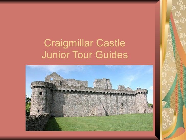 Craigmillar CastleJunior Tour Guides