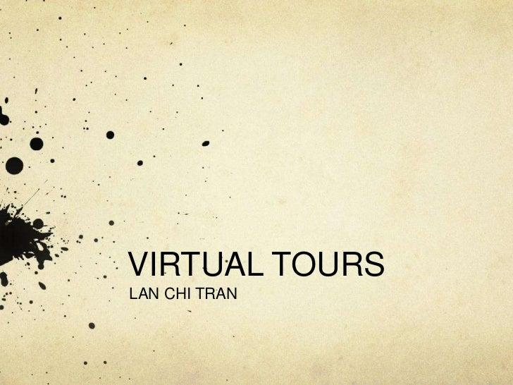 VIRTUAL TOURS<br />LAN CHI TRAN<br />