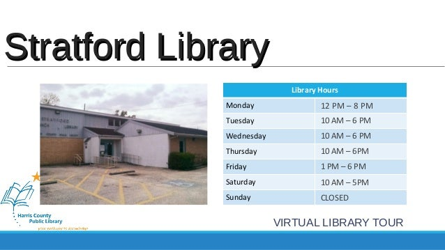 Library Hours  SSttrraattffoorrdd LLiibbrraarryy  Monday  Tuesday  Wednesday  Thursday  Friday  Saturday  Sunday  12 PM – ...