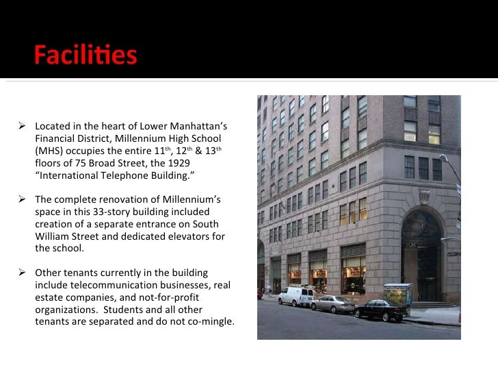 <ul><li>Located in the heart of Lower Manhattan's Financial District, Millennium High School (MHS) occupies the entire 11 ...