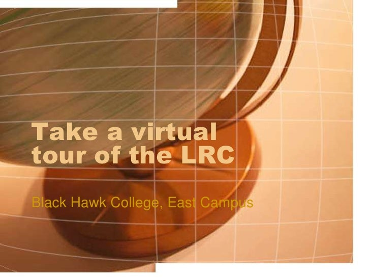 Take a virtual tour of the LRC<br />Black Hawk College, East Campus<br />