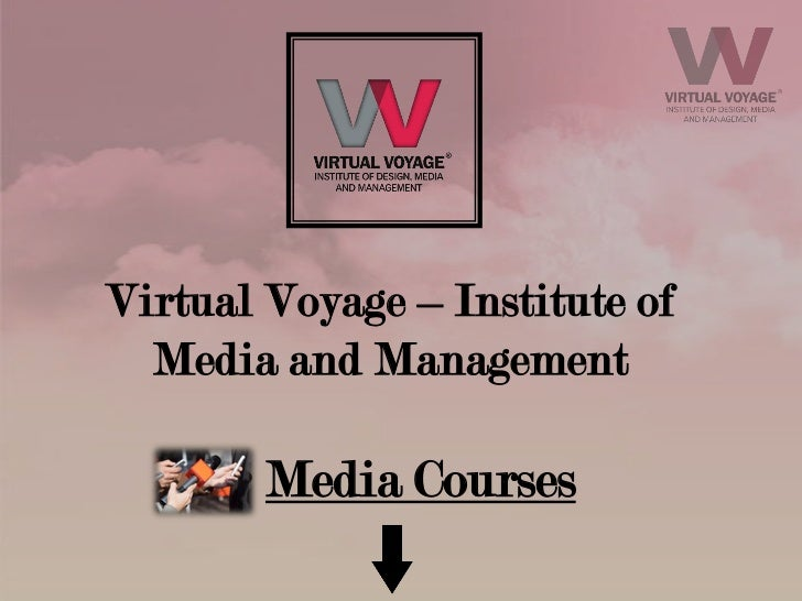 Virtual Voyage – Institute of  Media and Management      • Media Courses