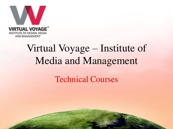 Virtual Voyage – Institute of  Media and Management      Technical Courses