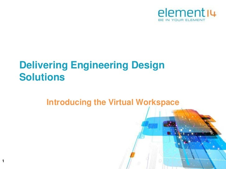 Delivering Engineering Design Solutions<br />Introducing the Virtual Workspace<br />1<br />
