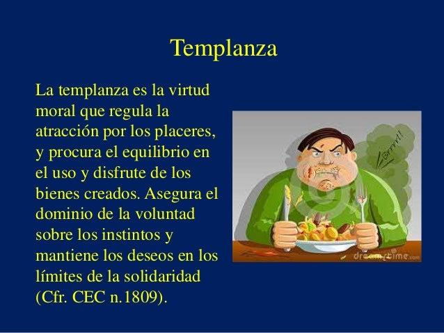 virtud templanza: