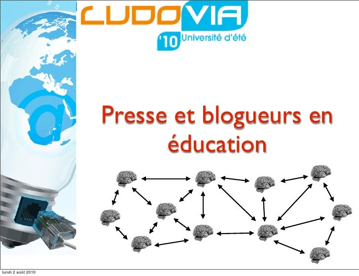 Presse et blogueurs en                           éducation    lundi 2 août 2010