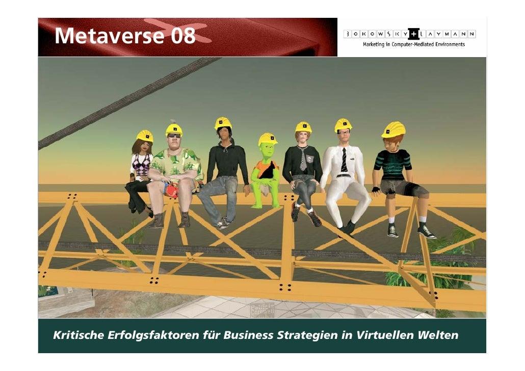 Business Strategien in Virtuellen Welten  Metaverse 08     Kritische Erfolgsfaktoren für Business Strategien in Virtuellen...