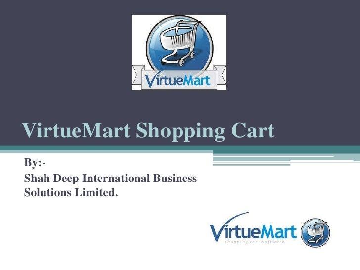 VirtueMart Shopping CartBy:-Shah Deep International BusinessSolutions Limited.