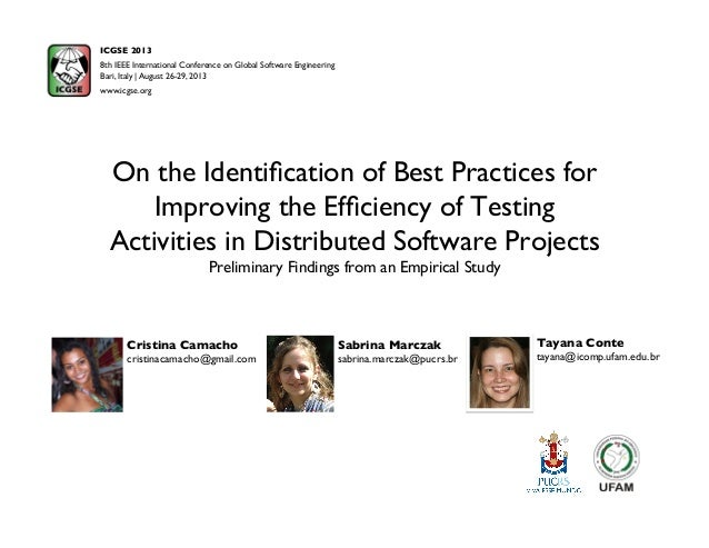 ICGSE2013 VirtuES On the Identification of Best Practices for  Improving the Efficiency of Testing  Activities in Distributed Software Projects