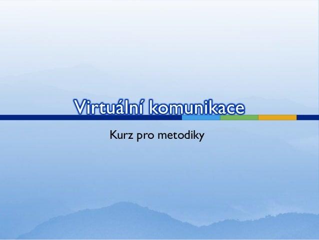 Virtuální komunikace 1cast