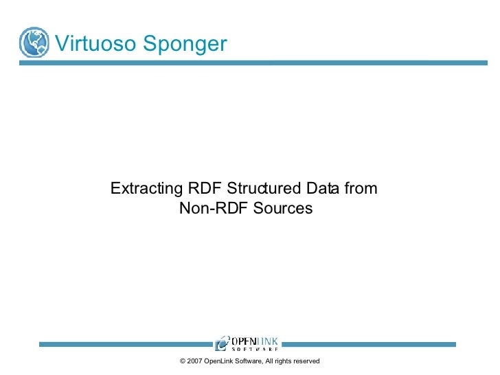 Virtuoso Sponger Extracting RDF Structured Data from  Non-RDF Sources