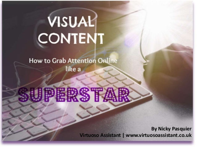 Visual Content: How to Grab Attention Online like a Superstar