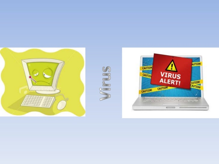 What is virus????A computer virus is a computer program thatcan replicate itself and spread from onecomputer to another. T...